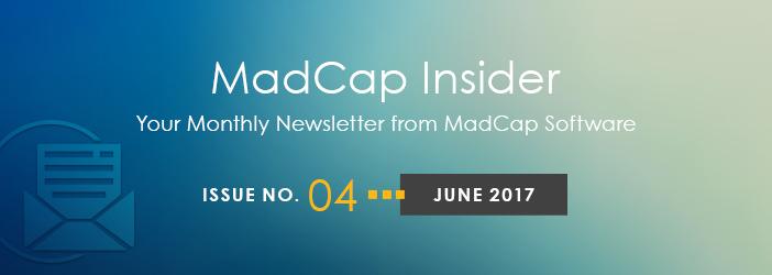 MadCap Insider, Issue No. 4, June 2017